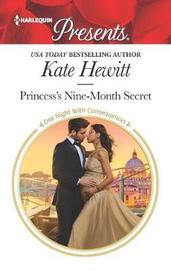 Princess's Nine-Month Secret by Kate Hewitt