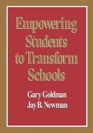 Empowering Students to Transform Schools by Gary Goldman