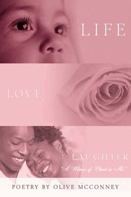 Life, Love, Laughter: A Witness of Christ in Me by Olive McConney image