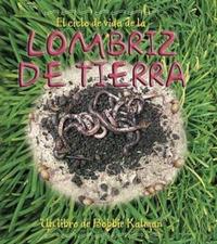 El Ciclo de Vida de La Lombriz de Tierra by Bobbie Kalman image