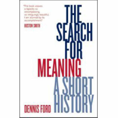 The Search for Meaning: A Short History by Dennis Ford image