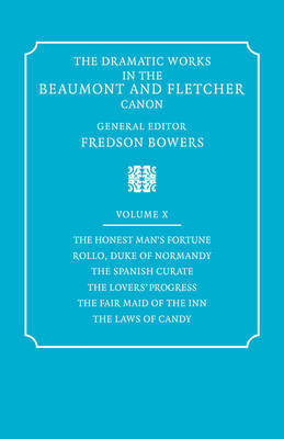 The Dramatic Works in the Beaumont and Fletcher Canon The Dramatic Works in the Beaumont and Fletcher Canon: Volume 10 by Francis Beaumont image