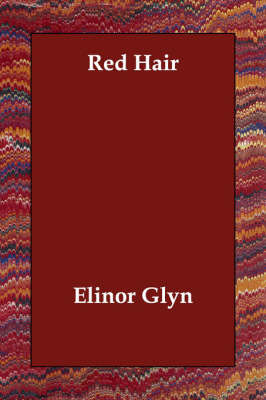 Red Hair by Elinor Glyn