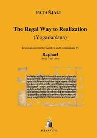 The Regal Way to Realization by . Patanjali