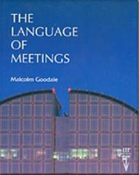 The Language of Meetings by Malcolm Goodale