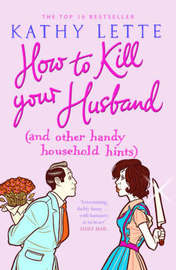 How to Kill Your Husband (and other handy household hints) by Kathy Lette image