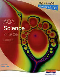 Science Uncovered: AQA Science for GCSE Higher Student Book by Mick Hiscock image