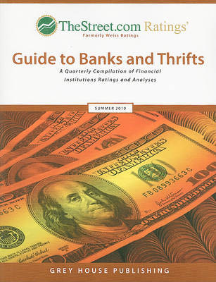 TheStreet.com Ratings' Guide to Banks and Thrifts: A Quarterly Compilation of Financial Institutions Ratings and Analyses image
