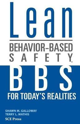 Lean Behavior-Based Safety by Shawn M. Galloway