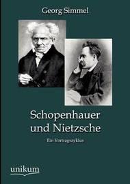 Schopenhauer Und Nietzsche by Georg Simmel