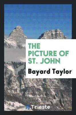 The Picture of St. John by Bayard Taylor image