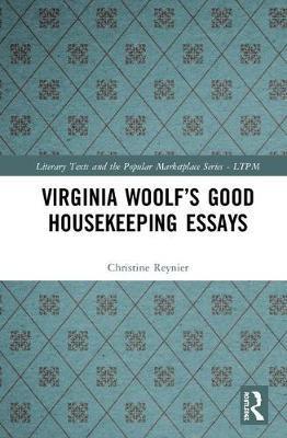 Virginia Woolf's Good Housekeeping Essays by Christine Reynier