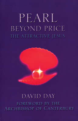 Pearl Beyond Price: The Attractive Jesus by David Day image