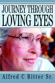 Journey Through Loving Eyes by Alfred C Ritter Sr. image