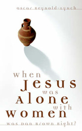 When Jesus Was Alone with Women by Oscar Reynold-Lynch image