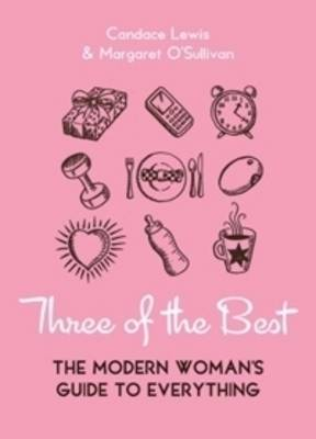 Three of the Best: The Modern Woman's Guide to Everything by Candace Lewis image