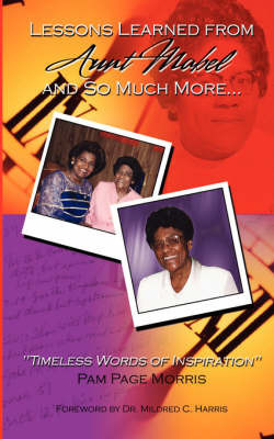 Lessons Learned from Aunt Mabel and So Much More by Pam, Page Morris