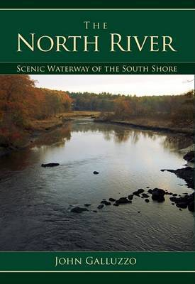 The North River by John Galluzzo