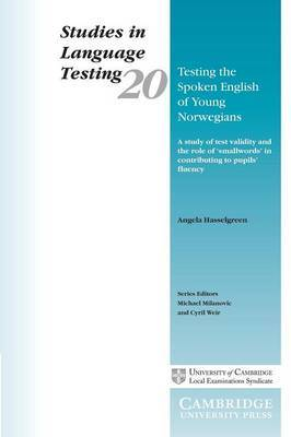 Testing the Spoken English of Young Norwegians by Angela Hasselgreen