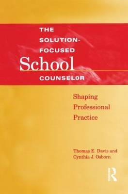 Solution-Focused School Counselor by Tom E. Davis