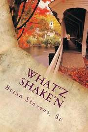 What'z Shake'n by Brian Stevens Sr