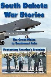 South Dakota War Stories by George A. Larson