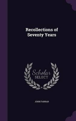 Recollections of Seventy Years by John Farrar image