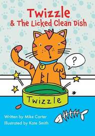 Twizzle & The Licked Clean Dish by Mike Carter