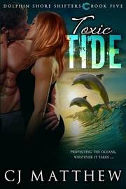 Toxic Tide by Cj Matthew