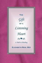 The Gift of a Listening Heart by Ssj Elizabeth Reis image