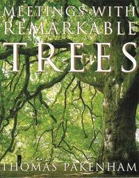 Meetings with Remarkable Trees : a catalogue of trees of the British Isles by Thomas Pakenham image