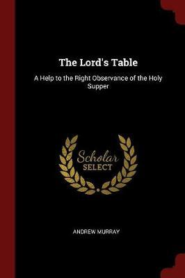 The Lord's Table by Andrew Murray image