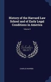 History of the Harvard Law School and of Early Legal Conditions in America; Volume 3 by Charles Warren