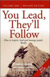 You Lead, They'll Follow: v.1 by Daniel Kehoe
