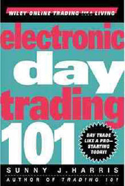 Electronic Day Trading 101 by Sunny J. Harris image