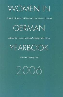Women German Yearbook: Feminist Studies in German Literature and Culture: 2006: v. 22 by Women in German Yearbook 22
