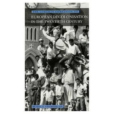 Longman Companion to European Decolonisation in the Twentieth Century by Muriel E. Chamberlain image