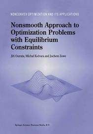 Nonsmooth Approach to Optimization Problems with Equilibrium Constraints by Jiri Outrata