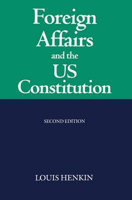 Foreign Affairs and the United States Constitution by Louis Henkin image
