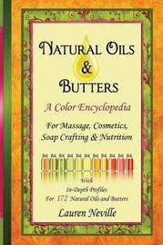 Natural Oils & Butters by Lauren Neville