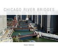 Chicago River Bridges by Patrick T McBriarty