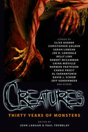 Creatures: Thirty Years of Monsters by Clive Barker