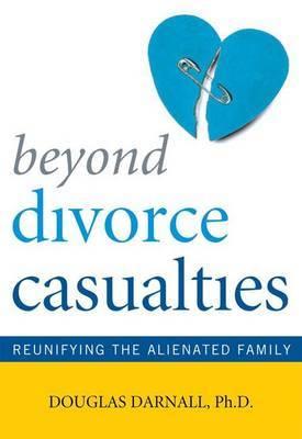 Beyond Divorce Casualties by Douglas Darnall