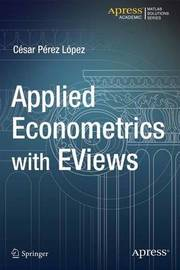 Applied Econometrics with EViews by Cesar Lopez