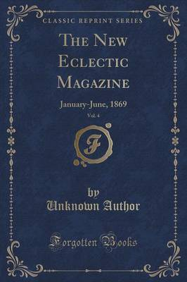 The New Eclectic Magazine, Vol. 4 by Unknown Author image
