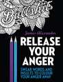 Release Your Anger: Midnight Edition: An Adult Coloring Book with 40 Swear Words to Color and Relax by James Alexander