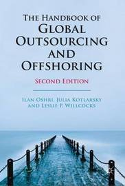 The Handbook of Global Outsourcing and Offshoring by Julia Kotlarsky