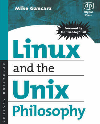 Linux and the Unix Philosophy by Mike Gancarz