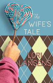 The Wife's Tale by Lori Lansens image