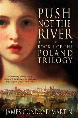 Push Not the River (the Poland Trilogy Book 1) by James Conroyd. Martin image